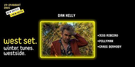West Set Presents ::  Dan Kelly w/Jess Ribeiro + Pollyman + Craig Dermody tickets