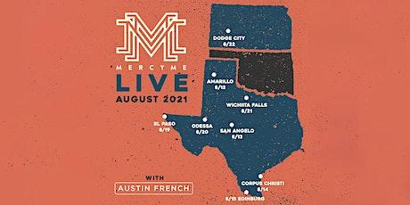 MercyMe - Volunteers - Odessa, TX tickets