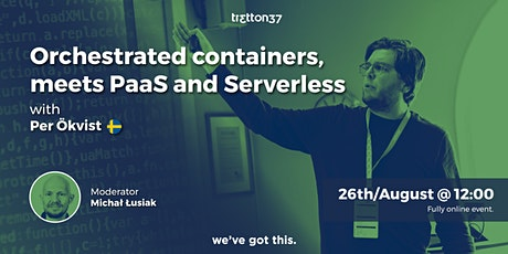 Orchestrated containers, meets PaaS and Serverless  - Per Ökvist biglietti