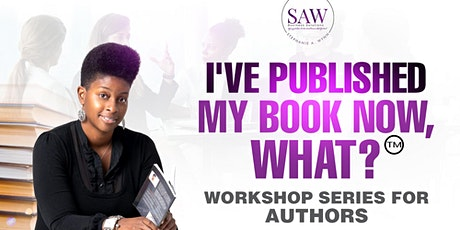 I've Published My Book Now What? Workshop Series- CHICAGO tickets