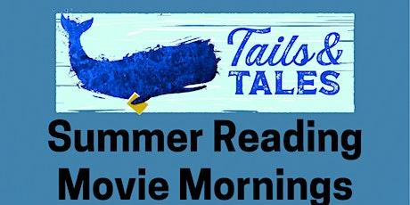 Summer Reading Movie Mornings tickets