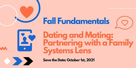 Fall Fundamentals: Dating and Mating: Partnering with a Family Systems Lens tickets