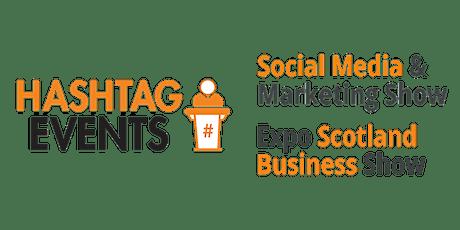 Expo Scotland Business Show  & Social Media & Marketing Show tickets
