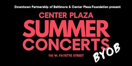 Center Plaza Summer Concert Series tickets