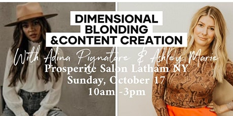 Dimensional Blonding & Content Creation with Ashley and Adina tickets