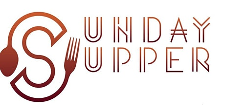 SUNDAY SUPPER - An old tradition in a new light. tickets