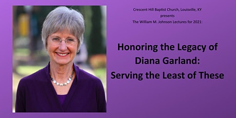 Honoring the Legacy of Diana Garland: Serving the Least of These tickets