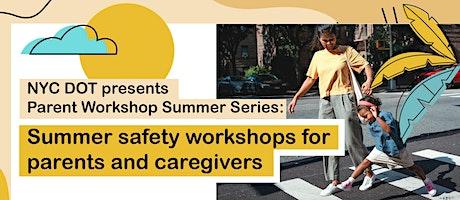 Parent Workshop Summer Series: Sun Safety tickets