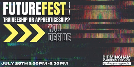Futurefest - Apprenticeship or Traineeship? You Decide tickets