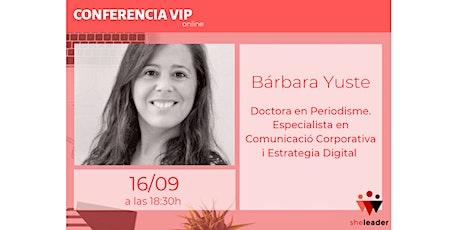 Carrera professional en l'àmbit de la comunicació, amb Barbara Yuste entradas