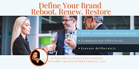 Define Your Brand : Reboot-Renew-Restore tickets