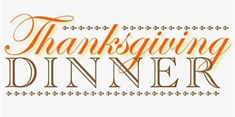 Thanksgiving Dinner Sponsored by: Louise & Len Riggio tickets