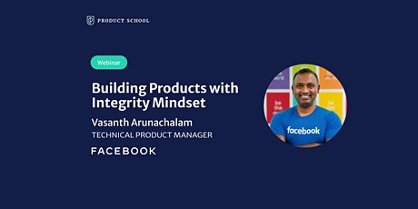 Webinar: Building Products with Integrity Mindset by Facebook Tech PM tickets