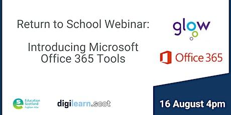 Return To School Webinar Series : Introducing Microsoft Tools within Glow biglietti