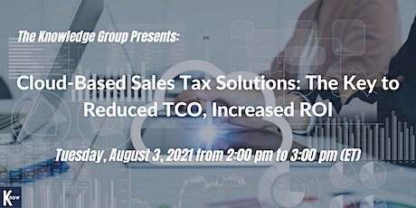 Cloud-Based Sales Tax Solutions: The Key to Reduced TCO, Increased ROI tickets