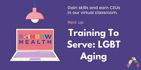 Training To Serve: LGBT Aging tickets