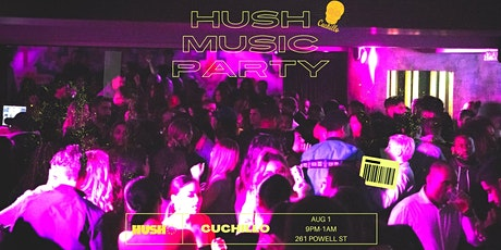 Hush Music Party- August Long Weekend tickets
