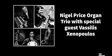 Nigel Price Organ Trio with special guest Vassilis  Xenopoulos tickets