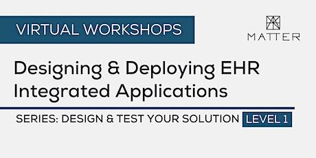MATTER Workshop: Designing & Deploying EHR Integrated Applications tickets