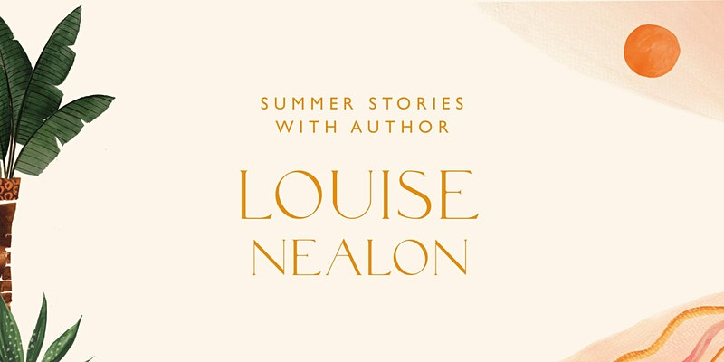 Summer stories with author Louise Nealon