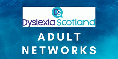 Online Adult Network (Edinburgh) meeting: Disclosing dyslexia at work tickets