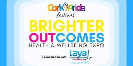 Cork Pride: Brighter OUTcomes: Health & Wellbeing Expo: Afternoon Session tickets