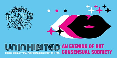 Uninhibited - An Evening Of Hot, Consensual Sobriety tickets