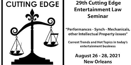 29th Cutting Edge Entertainment Law Seminar - August 26 - 28, 2021 tickets