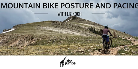 Mountain Biking, Posture and Pacing Techniques to Crush Climbs tickets