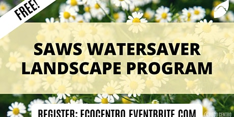 SAWS WaterSaver Landscape Program  by Eco Centro tickets