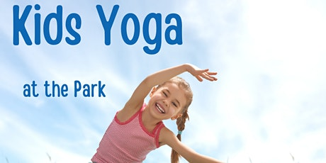 Kids Yoga at the Park; 2-6 yrs old tickets