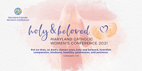 Maryland Catholic Women's Conference 2021, Holy and Beloved tickets
