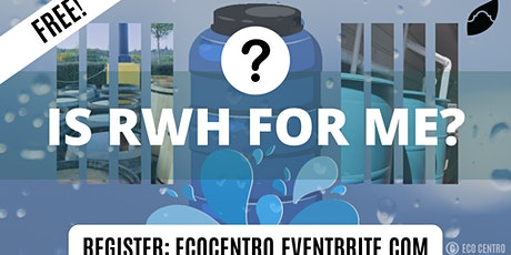 Is Rainwater Harvesting for Me?  by Eco Centro tickets