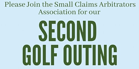 Small Claims Arbitrators Association Second Golf Outing 2021 tickets