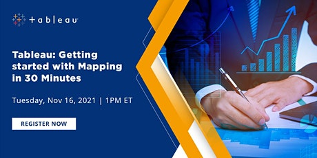 Webinar : Tableau- Getting started with Mapping in 30 Minutes tickets