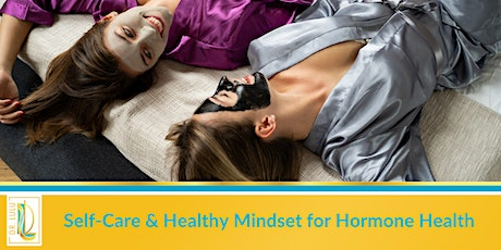 Self-Care for Healthy Mindset & Hormone Health tickets