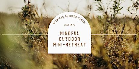 Mindful Outdoor Mini-Retreat tickets