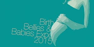 Birth, Bellies and Babies Expo