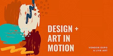 Design + Art in Motion - Fresno tickets