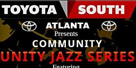 Toyota South Atlanta Presents Community Unity Jazz Series tickets