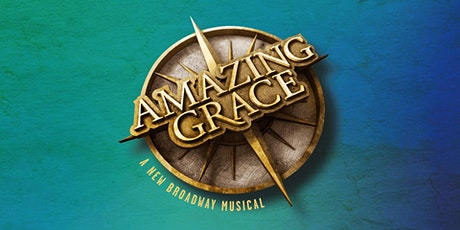 AMAZING GRACE - The Broadway Musical tickets
