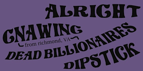 ALRIGHT w/ GNAWING, DEAD BILLIONAIRES & DIPSTICK at The Milestone on 9/24 tickets