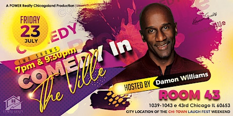 POWER Realty Chicagoland Production presents, Comedy In The VILLE tickets