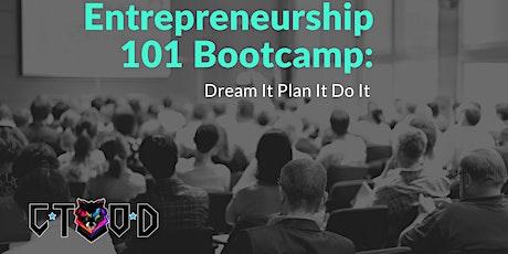 Entrepreneurship 101 Bootcamp - Dream It, Plan It, Do It tickets