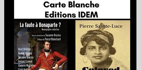 CARTE BLANCHE EDITIONS IDEM: La faute à Bonaparte? et Colored billets