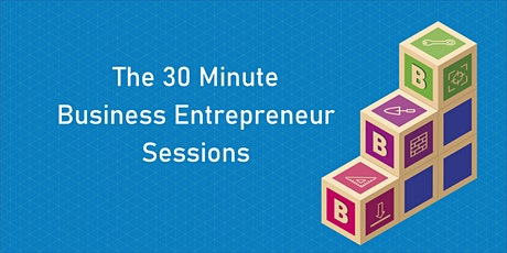 30 Minute Business Entrepreneur Sessions - Organisational Structures tickets