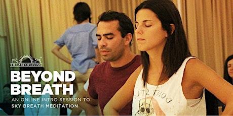 Beyond Breath - an online introduction to  SKY Breath Meditation workshop. tickets