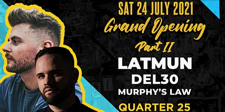 QUARTER 25 Grand Opening Party Part II: Latmun, Del30, Murphy's Law tickets