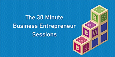 30 Minute Business Entrepreneur Sessions - Legacy Planning tickets