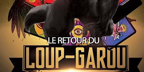 Loup Garou géant tickets